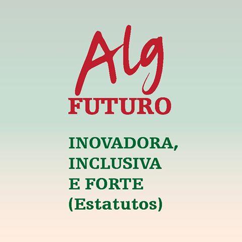 ALGFUTURO: INOVADORA, INCLUSIVA E FORTE, PARA VENCER A CRISE, AFIRMAR O ALGARVE E SERVIR OS EMPRESÁRIOS E A SOCIEDADE