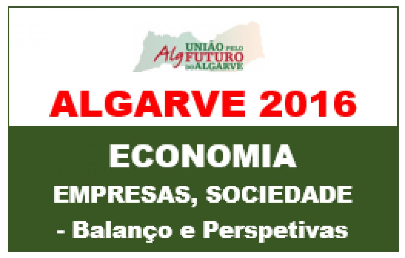 ALGARVE 2016: ECONOMIA DE CONJUNTURA POSITIVA, MAS HÁ PERIGOS E INSUSTENTABILIDADES PERSISTEM. RECORDS NAS DORMIDAS, DIVISAS E EMPREGO