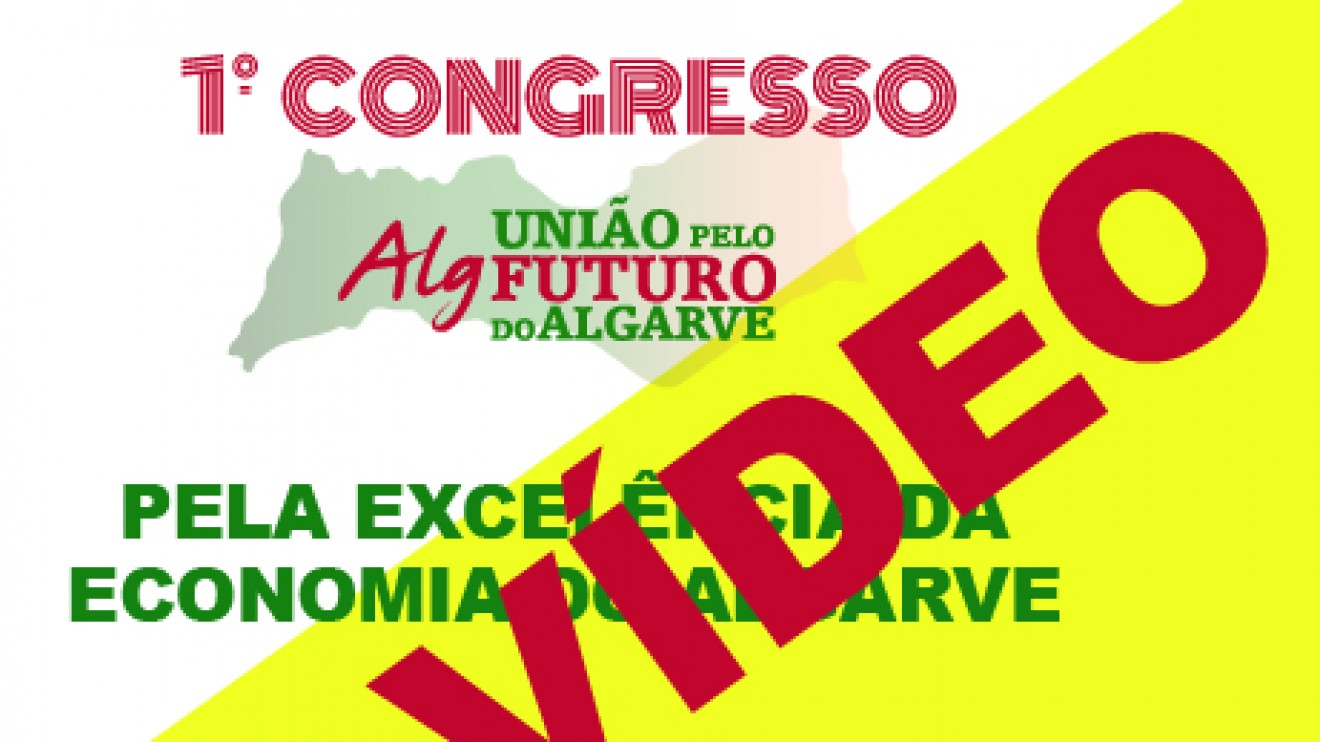 CONGRESSO DO ALGARVE PERPETUADO EM VÍDEO